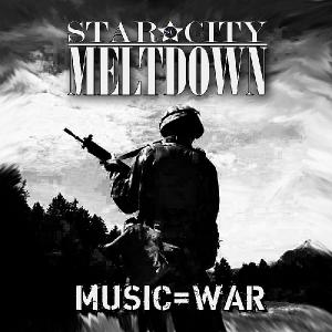 Star City Meltdown - Music=War (2012)